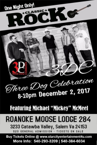 Three Dog Celebration December 2 from 8pm to 10pm at the Roanoke Moose Lodge.