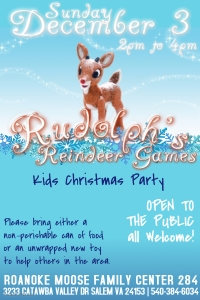Rudolph's Reindeer Games December 3 from 2pm to 4pm at the Roanoke Moose Lodge